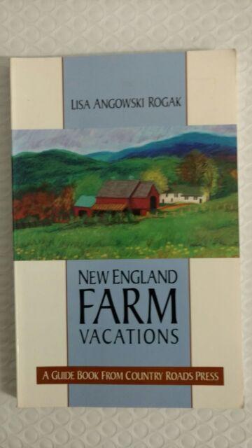 New England Farm Vacations    by Lisa A. Rogak
