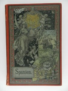 Antique-1894-Book-amp-Map-of-Spain-in-German-Die-Welt-in-Wortu-Bild-World-in-Image
