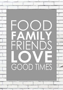Food Family Friends Love Good Times Inspiring Motivational Quote Ebay