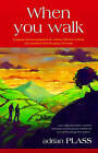 When You Walk: Company and Encouragement for Ordinary Followers of Jesus Who Sometimes Find the Going a Bit Tough by Adrian Plass (Paperback, 1997)
