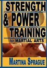 Strength and Power Training for Martial Arts by Martina Sprague (Paperback / softback, 2005)