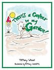 There's a Gopher in My Garden by Tiffany Wheat (Paperback / softback, 2013)
