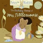 Peter Rabbit Naturally Better: The Untidy House of Mrs. Tittlemouse: A Tiny Tale by Beatrix Potter (Board book, 2010)