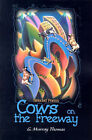Cows on the Freeway: Selected Poems by G Murray Thomas (Paperback / softback, 2000)