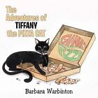 The Adventures of Tiffany the Pizza Cat by Barbara Warbinton (Paperback, 2013)