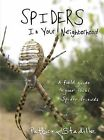 Spiders in Your Neighborhood: A Field Guide to Your Local Spider Friends by Patrick Stadille (Paperback / softback, 2013)