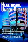 Healthcare Under Duress an Inside LOOK at The University of Washington Billing