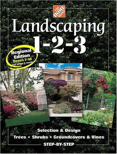 Landscaping 1-2-3: Regional Edition: Zones 7-10 (Home Depot ...... by Kellum, Jo 2