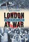 London Underground at War by Nick Cooper (Paperback, 2014)