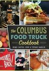 The Columbus Food Truck Cookbook by Renee Casteel Cook, Tiffany Harelik (Paperback / softback, 2016)