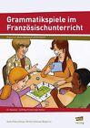 Grammatikspiele im Französischunterricht von Anette Ruberg-Neuser und Michèle Guillaneau-Bergstrom (2013, Geheftet)