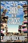 Body in The Stacks 9781438955971 by Johnny Mack Hood Paperback