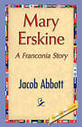 Mary Erskine by Jacob Abbott (Hardback, 2008)