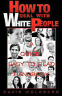 How to Deal with White People by David Goldberg (Paperback / softback, 2010)
