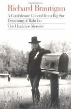 Richard Brautigan : A Confederate General from Big Sur, Dreaming of Babylon, and the Hawkline Monster by Richard Brautigan (1991, Paperback)