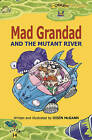Mad Grandad and the Mutant River by Oisin McGann (Paperback, 2005)