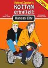Kottan ermittelt: Kansas City von Helmut Zenker (2013, Kunststoffeinband)