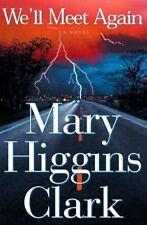 We'll Meet Again by Mary Higgins Clark (1999, Hardcover)
