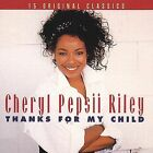 Thanks for My Child by Cheryl Pepsii Riley (CD, Mar-2006, Collectables)