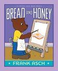 Bread and Honey by Frank Asch (Hardback, 2015)