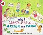 Why I Sneeze, Shiver, Hiccup and Yawn by Melvin Berger (Paperback, 2000)