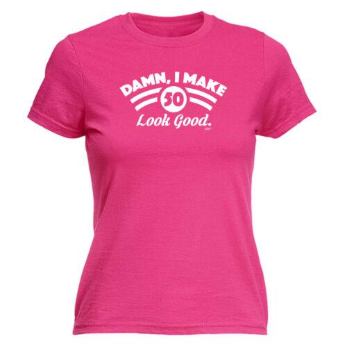 Damn I Make 50 Look Good Funny Novelty Tops T-Shirt Womens tee TShirt