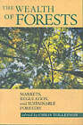 The Wealth of Forests: Markets, Regulation, and Sustainable Forestry by University of British Columbia Press (Paperback, 1999)