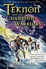 Teknon and the CHAMPION Warriors by Brent Sapp (Paperback, 2005)