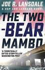 The Two-Bear Mambo by Joe R. Lansdale (Paperback, 2016)