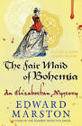 The Fair Maid of Bohemia by Edward Marston (Paperback, 2013)