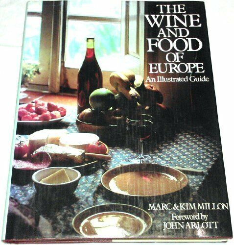 Wine and Food of Europe By Marc Millon, Kim Millon