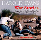War Stories: Reporting in the Time of Conflict from the Crimea to Iraq by Harold Evans (Hardback, 2003)