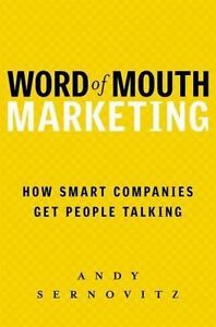Word-of-Mouth-Marketing-How-Smart-Companies-Get-People-Talking-by-Andy
