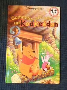 Details Sur Livre Winnie L Ourson Comment Attraper Un Koakcedon Disney Club Livre Mickey