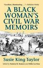 A Black Woman's Civil War Memoirs by Susie K. Taylor (1991, Paperback)