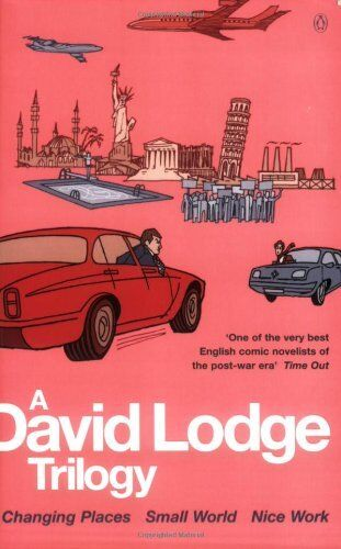 A David Lodge Trilogy: Changing Places, Small World, Nice Work By David Lodge