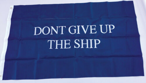 3x5 Ft DON/'T GIVE UP THE SHIP Flag Embroidered Nylon Commodore Perry Deluxe Flag