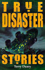 True Disaster Stories by Terry Deary (Paperback, 1999)