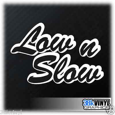 LOW N SLOW Funny Car/Window/Bumper Drift JDM DUB Lowered Vinyl Decal Sticker