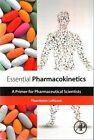 Essential Pharmacokinetics: A Primer for Pharmaceutical Scientists by Thorsteinn Loftsson (Paperback, 2015)