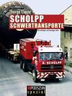 Scholpp Schwertransporte von Tjhorge Clever (2014, Taschenbuch)