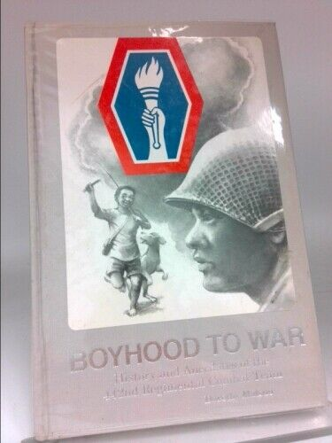 Boyhood to War : History and Anecdotes of the 442nd...  (Rev Ed, Signed)