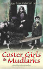 Coster Girls and Mudlarks by Belinda Hollyer (Paperback, 2007)