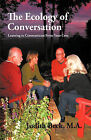 The Ecology of Conversation: Learning to Communicate From Your Core by M.A. Judith Beck (Hardback, 2010)