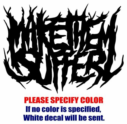Make Them Suffer band Graphic Die Cut decal sticker Car Truck Boat Window 7/""