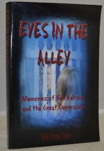 EYES IN THE ALLEY Growing Up in San Antonio Texas during ...