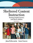 Sheltered Content Instruction: Teaching English Learners with Diverse Abilities by Jana Echevarria, Anne Graves (Paperback, 2014)