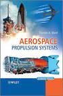 Aerospace Propulsion Systems by Thomas A. Ward (Hardback, 2010)