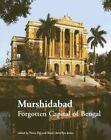 Murshidabad: Forgotten Capital of Bengal by The Marg Foundation (Hardback, 2014)