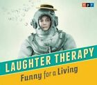 Laughter Therapy: Funny for a Living by Highbridge Company (CD-Audio, 2014)